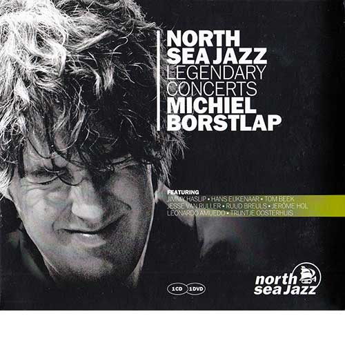 Michiel Borstlap - North Sea Jazz Legendary Concerts (CD & DVD)